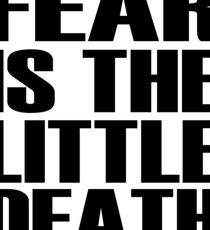 Fear is the little-death Sticker