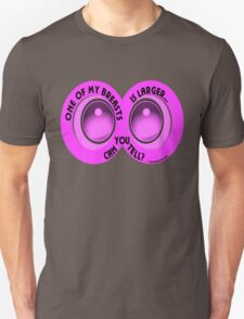 ONE OF MY BREASTS T-Shirt