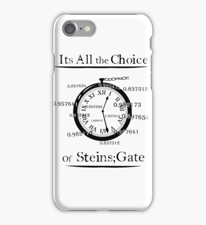 the choice of steins gate  iPhone Case/Skin