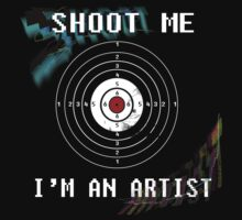 Shoot me,i'm an artist by makuzoku