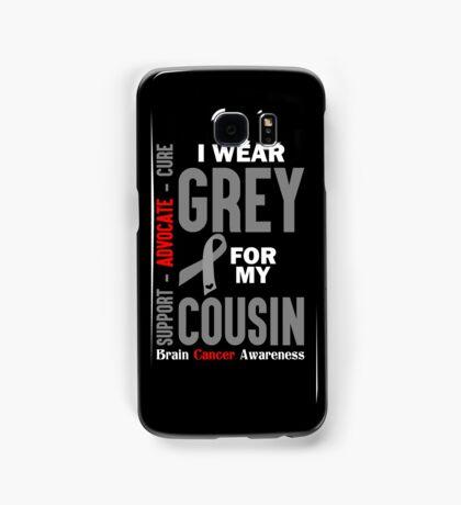 I Wear Grey For My Cousin (Brain Cancer Awareness) Samsung Galaxy Case/Skin