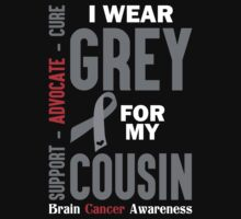 I Wear Grey For My Cousin (Brain Cancer Awareness) by LegendTLab