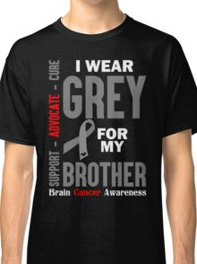 I Wear Grey For My Brother (Brain Cancer Awareness) Classic T-Shirt