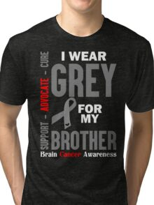 I Wear Grey For My Brother (Brain Cancer Awareness) Tri-blend T-Shirt