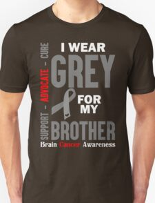 I Wear Grey For My Brother (Brain Cancer Awareness) Unisex T-Shirt