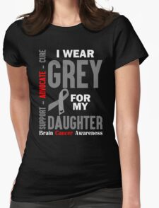 I Wear Grey For My Daughter (Brain Cancer Awareness) Womens Fitted T-Shirt