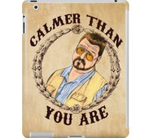 Calmer Than You Are. iPad Case/Skin