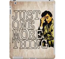 Just one more thing! iPad Case/Skin