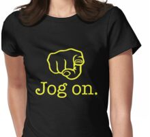 Jog on. Womens Fitted T-Shirt