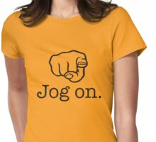 Jog on Womens Fitted T-Shirt