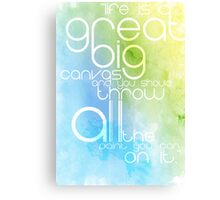 Life is our Canvas Canvas Print