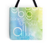 Life is our Canvas Tote Bag