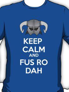 Keep Fus Ro Dah T-Shirt