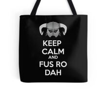 Keep Fus Ro Dah Tote Bag