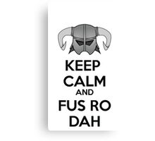 Keep Fus Ro Dah Canvas Print