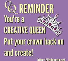 CQ Reminder: You're a creative queen by Linda Ursin