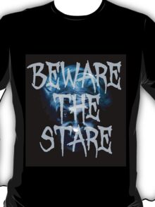 Beware the Stare of Mary Shaw T-Shirt