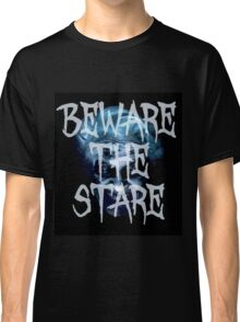 Beware the Stare of Mary Shaw Classic T-Shirt