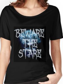 Beware the Stare of Mary Shaw Women's Relaxed Fit T-Shirt