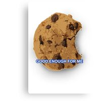 Good Enough For Me Canvas Print