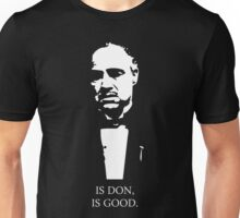 Is Don, Is Good Unisex T-Shirt