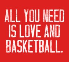 All you Need is Love and Basketball Kids Clothes