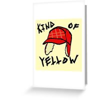 Kind of Yellow Greeting Card
