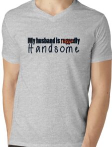 My husband is ruggedly handsome Mens V-Neck T-Shirt