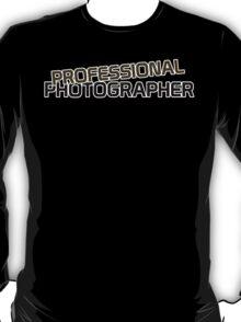 Professional Photographer #3 T-Shirt