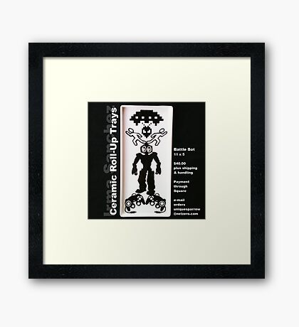 Ceramic Roll-Up Tray AD: Battle Bot  Framed Print