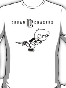 Dream Chasers Simple with runner T-Shirt