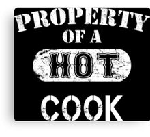 Property Of A Hot Cook - TShirts & Hoodies Canvas Print