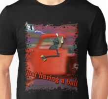 Just Having a Ball Unisex T-Shirt