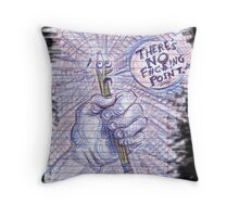 There's No F'ing Point! Throw Pillow