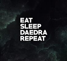 Eat Sleep Daedra Repeat by V Bell