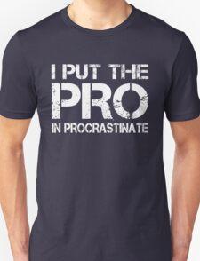 i put the pro in procrastinate T-Shirt