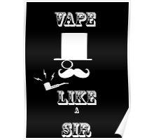 Vape like a sir Poster