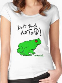 Don't touch that Toad! Women's Fitted Scoop T-Shirt