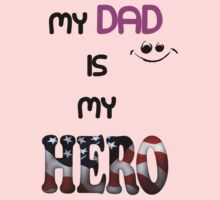 My Dad is My Hero shirt, sticker & more Kids Clothes