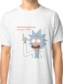 Rick and Morty - Waaaaaaaay Up Your Butt Classic T-Shirt