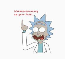 Rick and Morty - Waaaaaaaay Up Your Butt Unisex T-Shirt