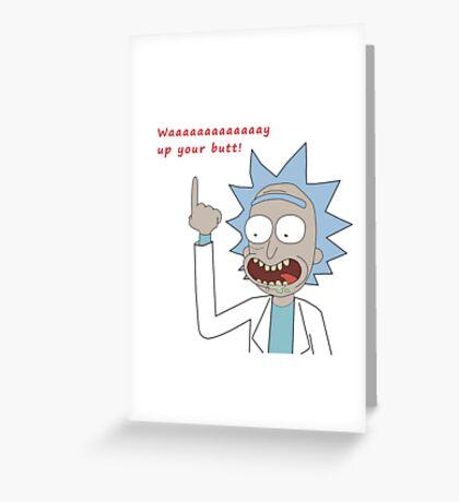 Rick and Morty - Waaaaaaaay Up Your Butt Greeting Card