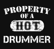 Property Of A Hot Drummer - TShirts & Hoodies T-Shirt