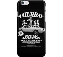 Saturday Night Drags iPhone Case/Skin