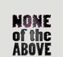 NONE of the ABOVE Womens Fitted T-Shirt