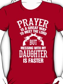 Meet The Lord Mess With My Daughter Mens T-Shirt