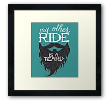 MY MOTHER RIDE IS A BEARD Framed Print