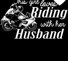THIS GIRL LOVES RIDING WITH HER HUSBAND by birthdaytees