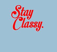 Stay classy. Womens Fitted T-Shirt