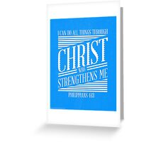 Philippians 4:13 Greeting Card
